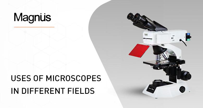 Uses of Microscopes in different fields