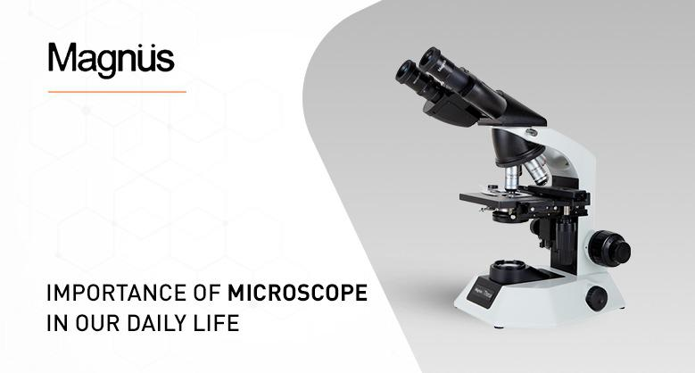 Importance of Microscope in our Daily Life